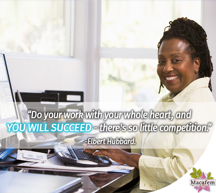 Do your work with your whole heart, and you will succeed