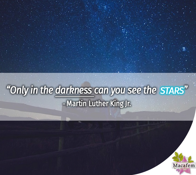 Only in the darkness can you see the stars