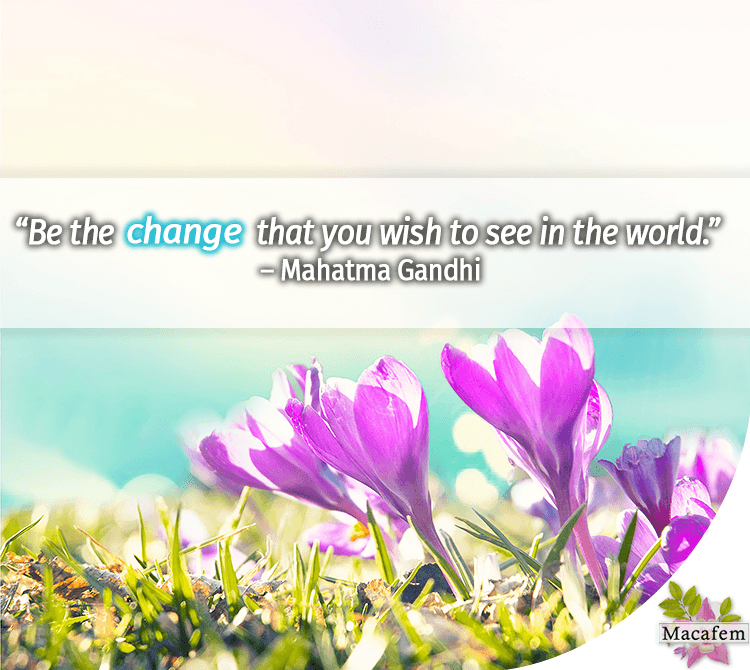 quote Macafem change you wish to see in the world