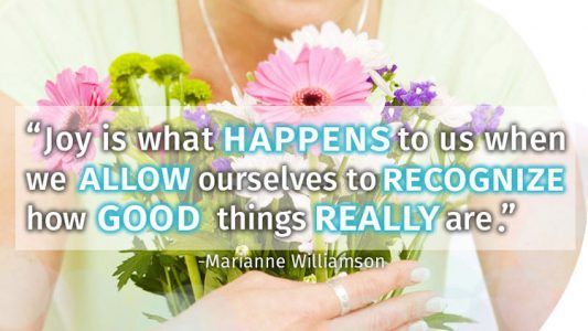 Joy is when we recognize how good things are