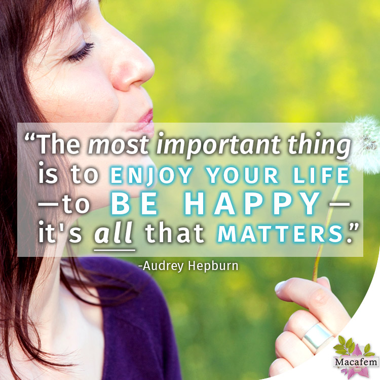 The most important thing is to enjoy your life