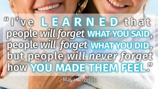People will never forget how you made them feel