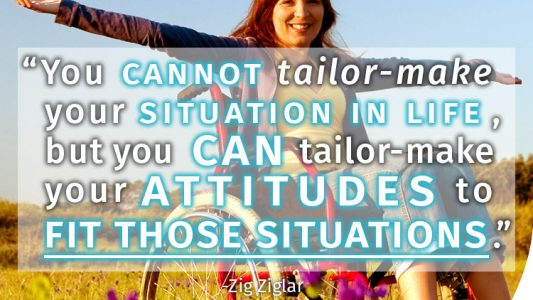 You cannot tailor make your situation in life