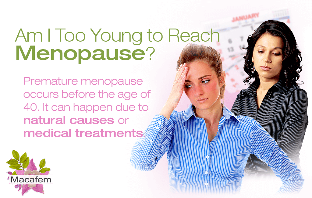 Am I Too Young to Reach Menopause