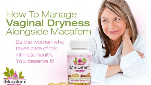 how to manage vaginal dryness alongside macafem