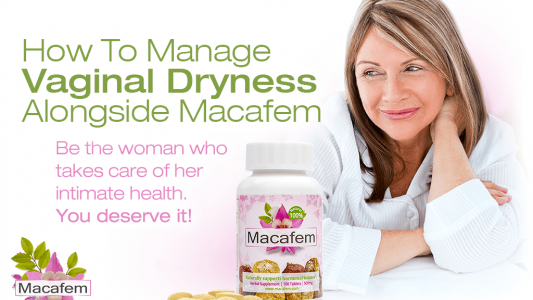 how to manage vaginal dryness alongside macafem