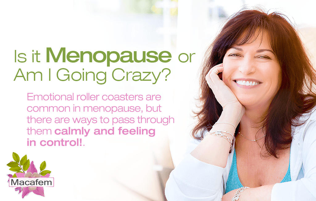 is it menopause or am i going crazy