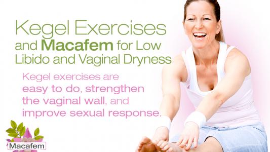 kegel exercises macafem low libido vaginal dryness
