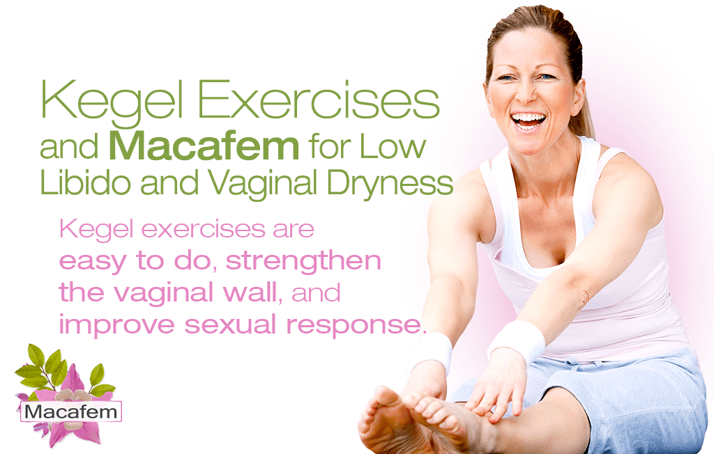 kegel exercises macafem low libido vaginal dryness