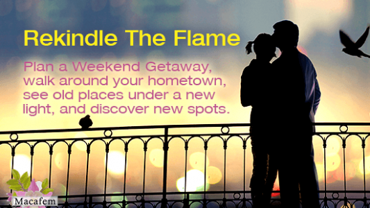 Let Macafem Help: 3 Bonus Tips To Rekindle The Flame