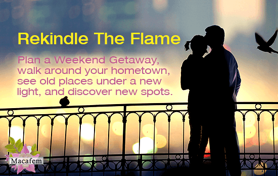 Let Macafem Help: 3 Bonus Tips To Rekindle The Flame