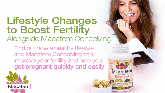 lifestyle changes to boost fertility alongside macafem conceiving