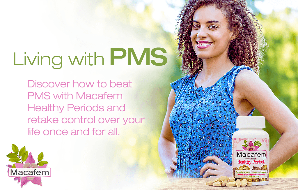 living with pms and how can macafem make your life easier