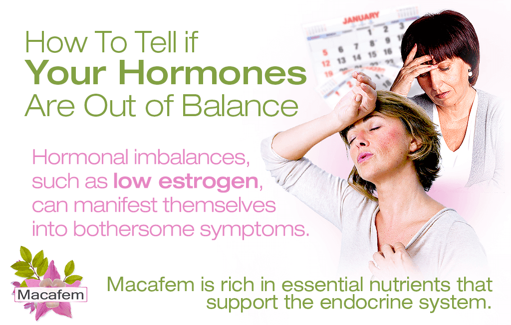 macafem how to tell if your hormones are out of balance