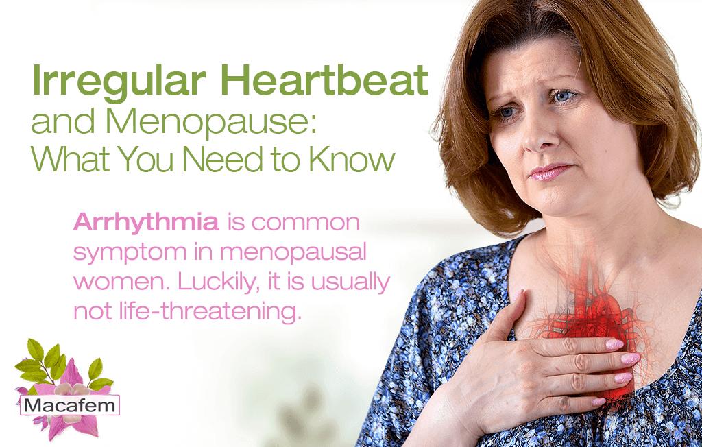 macafem irregular heartbeat and menopause