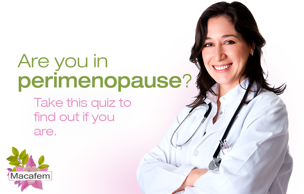 macafem are you in perimenopause questions
